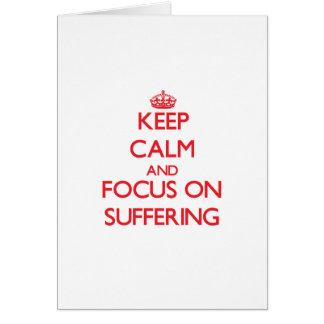 Guarde la calma y el foco en el sufrimiento felicitacion