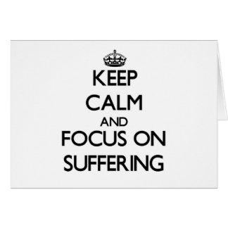Guarde la calma y el foco en el sufrimiento