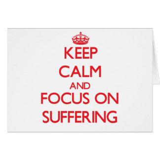 Guarde la calma y el foco en el sufrimiento felicitación