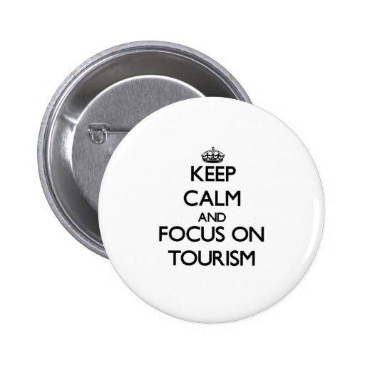Guarde la calma y el foco en el turismo pins