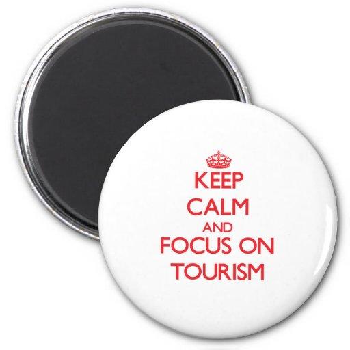 Guarde la calma y el foco en el turismo imán de frigorífico