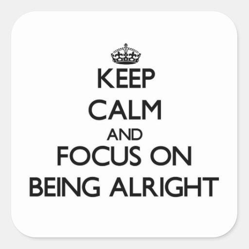 Guarde la calma y el foco en estar bien calcomania cuadrada personalizada