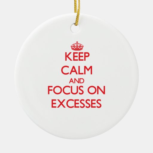 Guarde la calma y el foco en EXCESOS Ornato