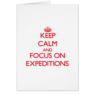 Guarde la calma y el foco en EXPEDICIONES Felicitaciones