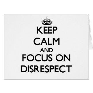 Guarde la calma y el foco en falta de respeto
