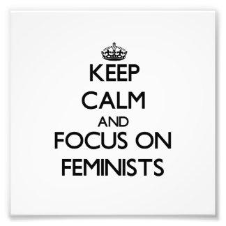 Guarde la calma y el foco en feministas arte fotografico