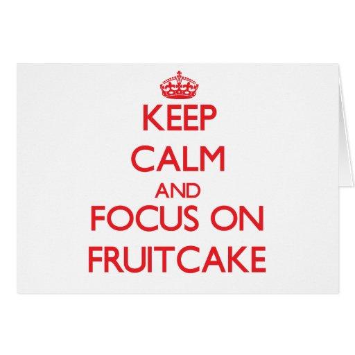 Guarde la calma y el foco en Fruitcake Tarjetas