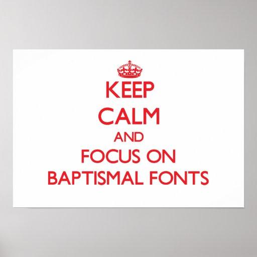 Guarde la calma y el foco en fuentes bautismales poster