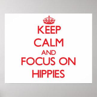Guarde la calma y el foco en hippies posters