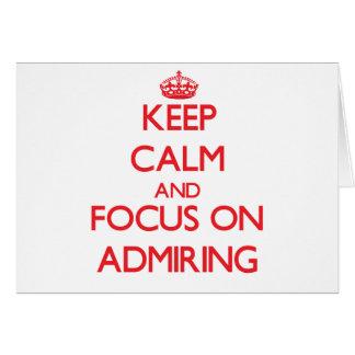 Guarde la calma y el foco en la ADMIRACIÓN