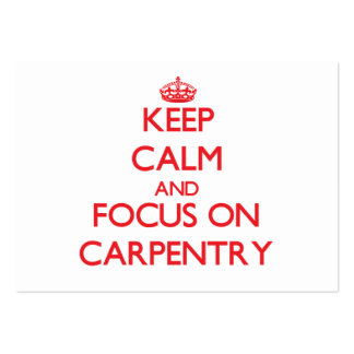Guarde la calma y el foco en la carpintería tarjetas de visita grandes