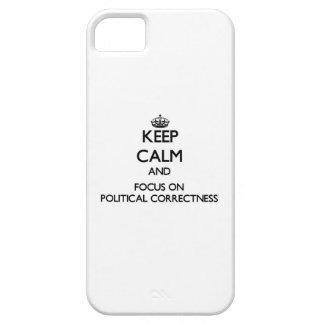 Guarde la calma y el foco en la corrección polític iPhone 5 protectores