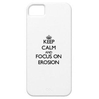 Guarde la calma y el foco en la EROSIÓN iPhone 5 Fundas