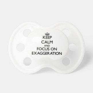 Guarde la calma y el foco en la EXAGERACIÓN