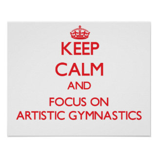 Guarde la calma y el foco en la gimnasia artística posters