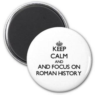 Guarde la calma y el foco en la historia romana imán para frigorifico