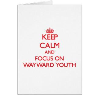 Guarde la calma y el foco en la juventud díscola tarjeta