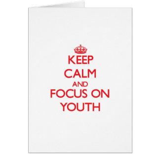 Guarde la calma y el foco en la juventud felicitaciones
