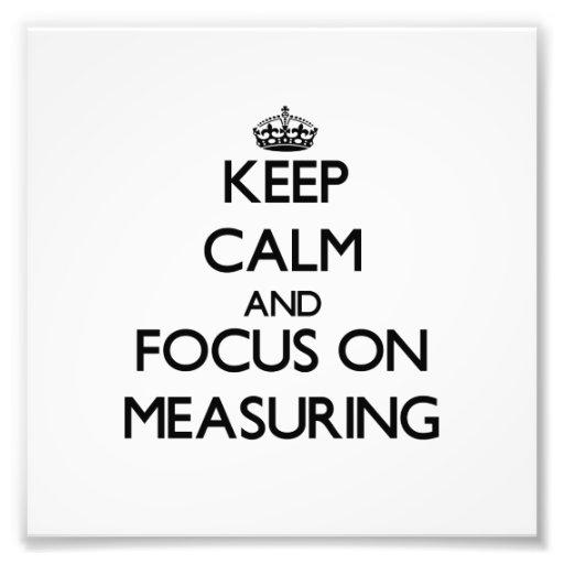 Guarde la calma y el foco en la medición arte fotográfico