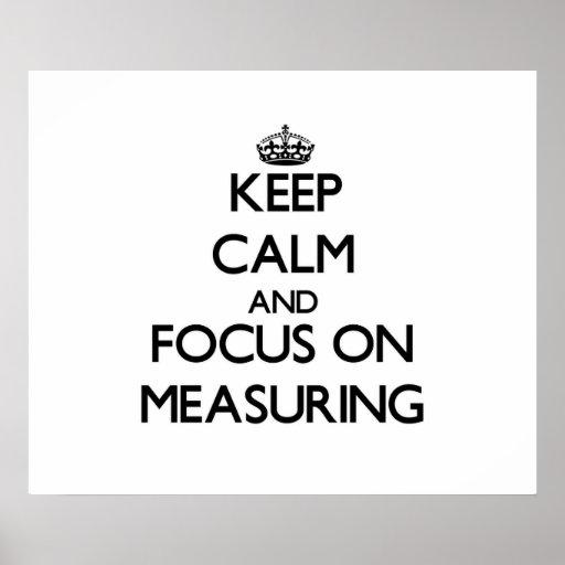 Guarde la calma y el foco en la medición poster