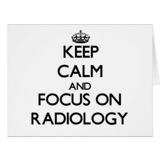 Guarde la calma y el foco en la radiología tarjeton