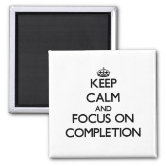 Guarde la calma y el foco en la realización imanes para frigoríficos