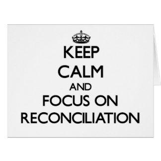Guarde la calma y el foco en la reconciliación