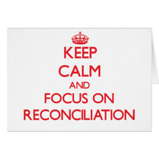 Guarde la calma y el foco en la reconciliación tarjeta de felicitación