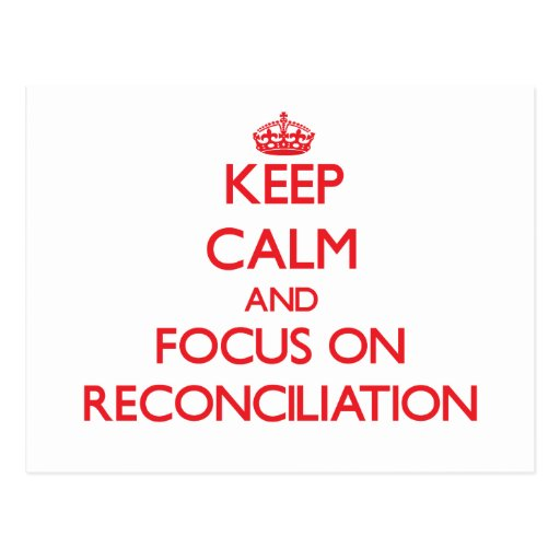 Guarde la calma y el foco en la reconciliación tarjeta postal