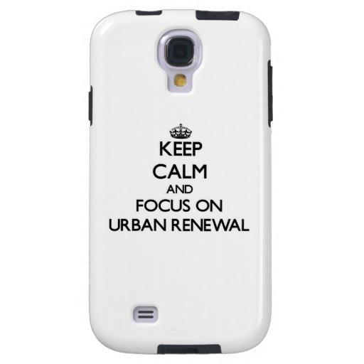 Guarde la calma y el foco en la renovación urbana
