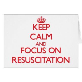 Guarde la calma y el foco en la resucitación tarjeta de felicitación