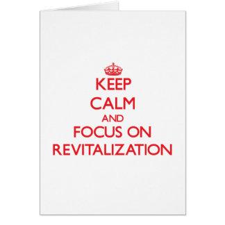 Guarde la calma y el foco en la revitalización