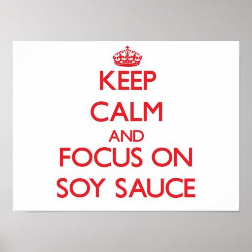 Guarde la calma y el foco en la salsa de soja impresiones
