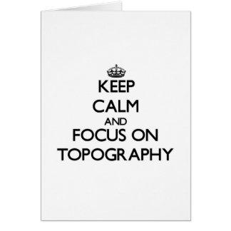 Guarde la calma y el foco en la topografía