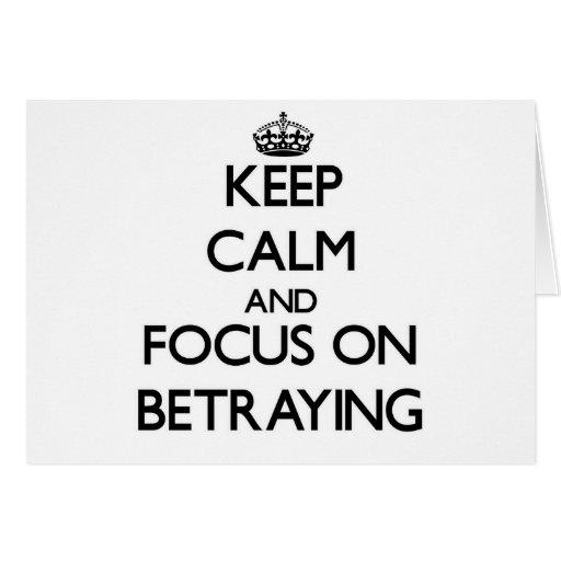 Guarde la calma y el foco en la traición felicitaciones