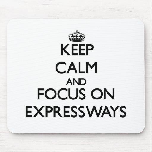 Guarde la calma y el foco en las AUTOPISTAS Tapetes De Ratones