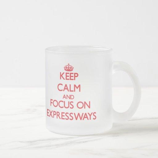 Guarde la calma y el foco en las AUTOPISTAS Taza De Café