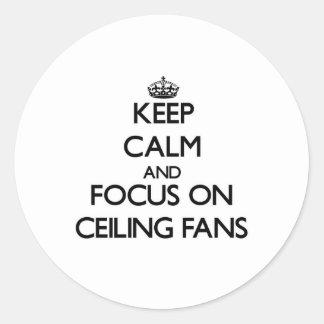 Guarde la calma y el foco en las fans de techo pegatina redonda