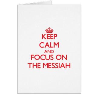 Guarde la calma y el foco en las Mesías Felicitación