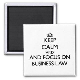 Guarde la calma y el foco en ley de negocio imanes