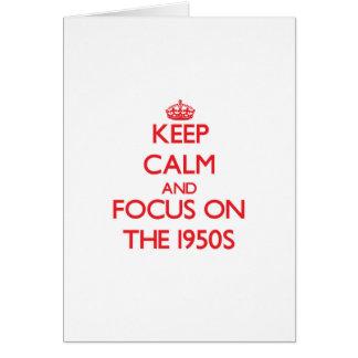 Guarde la calma y el foco en los años 50 felicitación