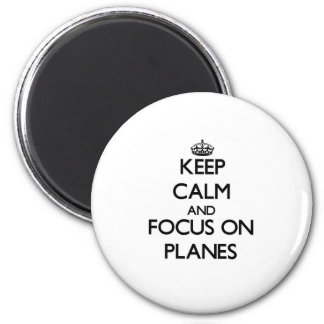 Guarde la calma y el foco en los aviones iman para frigorífico