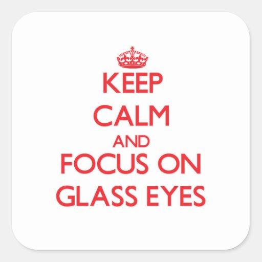 Guarde la calma y el foco en los ojos de cristal colcomanias cuadradass