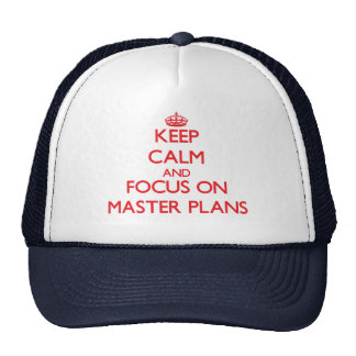 Guarde la calma y el foco en los planes maestros gorro de camionero