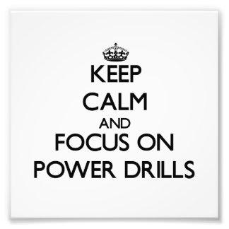 Guarde la calma y el foco en los taladros de poder