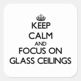 Guarde la calma y el foco en los techos de cristal pegatinas cuadradases