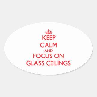 Guarde la calma y el foco en los techos de cristal colcomanias óval