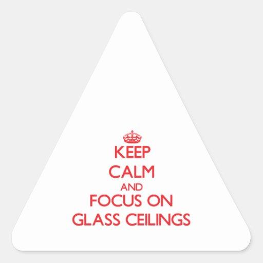 Guarde la calma y el foco en los techos de cristal calcomanías trianguloes