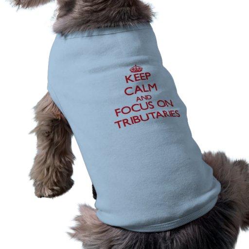 Guarde la calma y el foco en los tributarios camisetas mascota