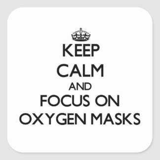 Guarde la calma y el foco en máscaras de oxígeno pegatina cuadrada